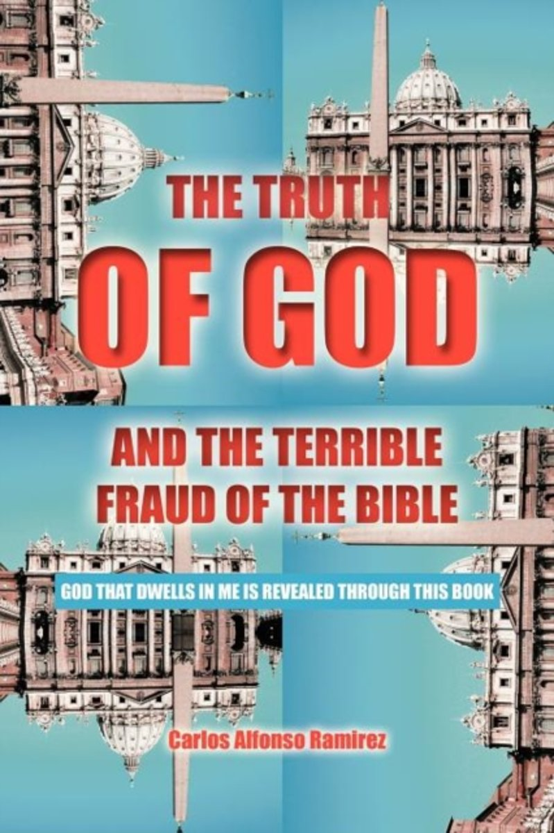 THE Truth of God and the Terrible Fraud of the Bible