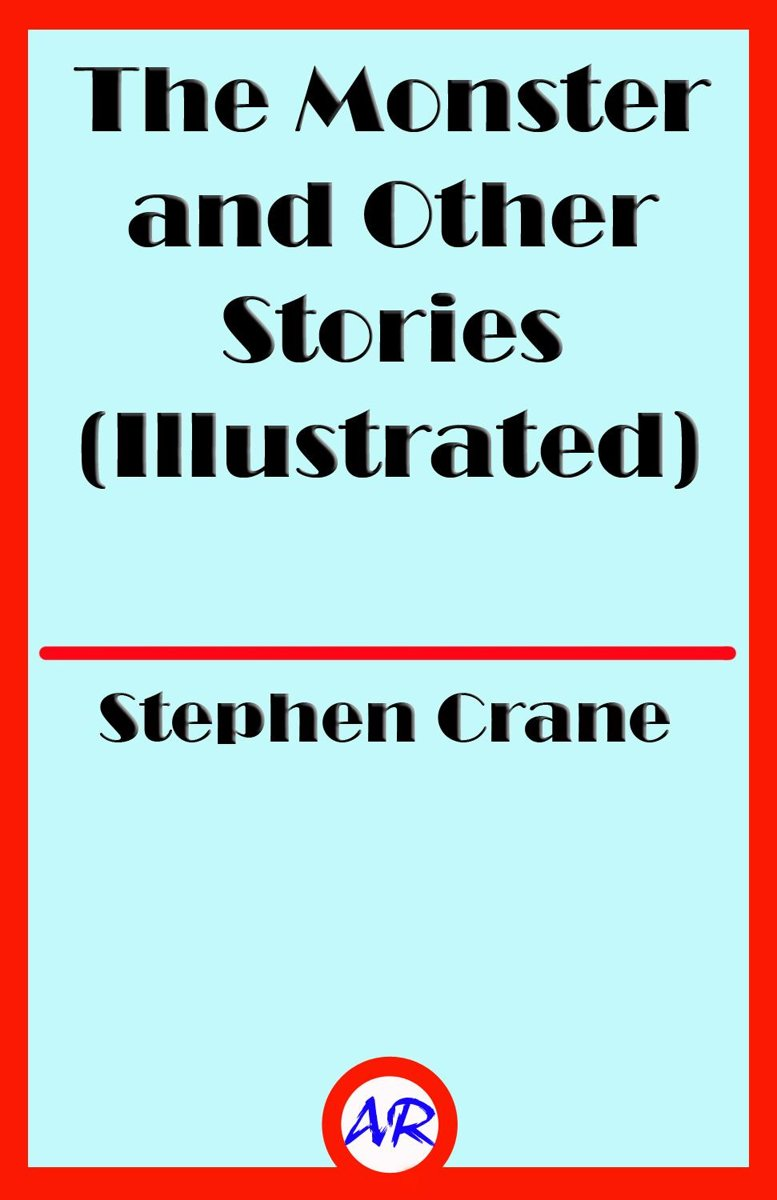The Monster and Other Stories (Illustrated)