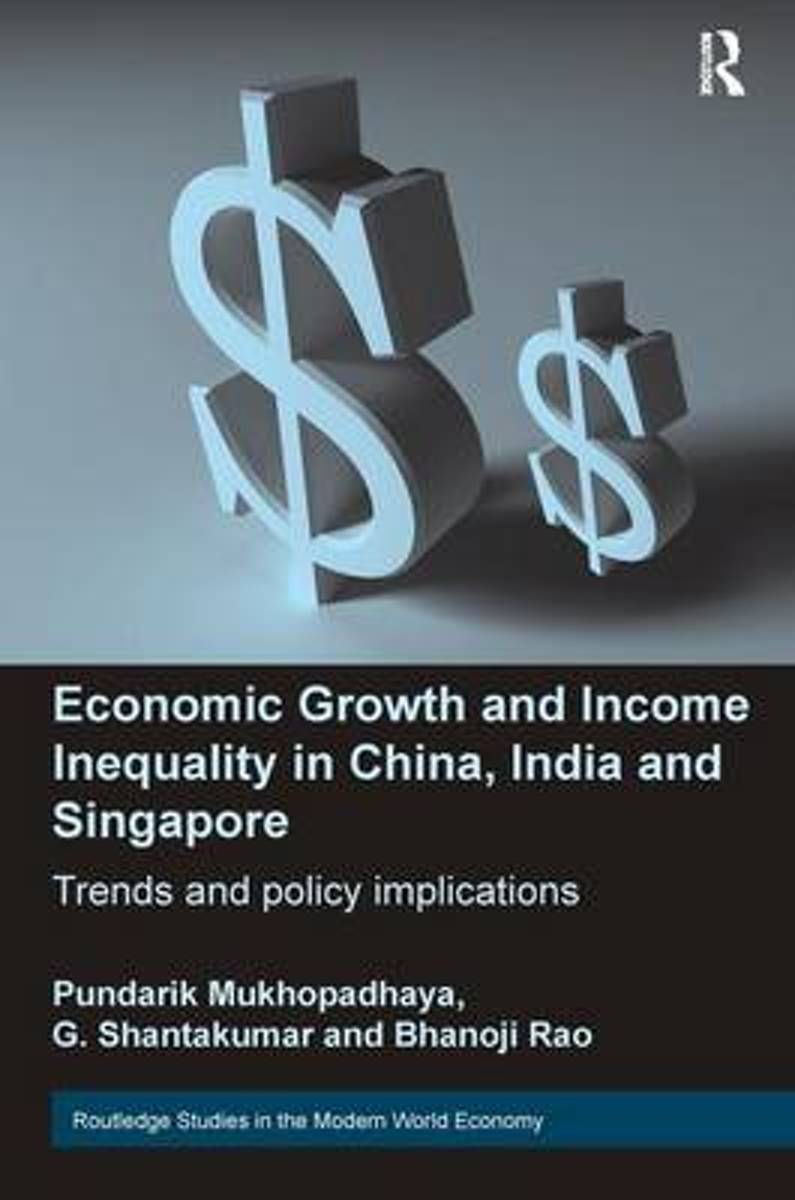 Economic Growth and Income Inequality in China, India and Singapore