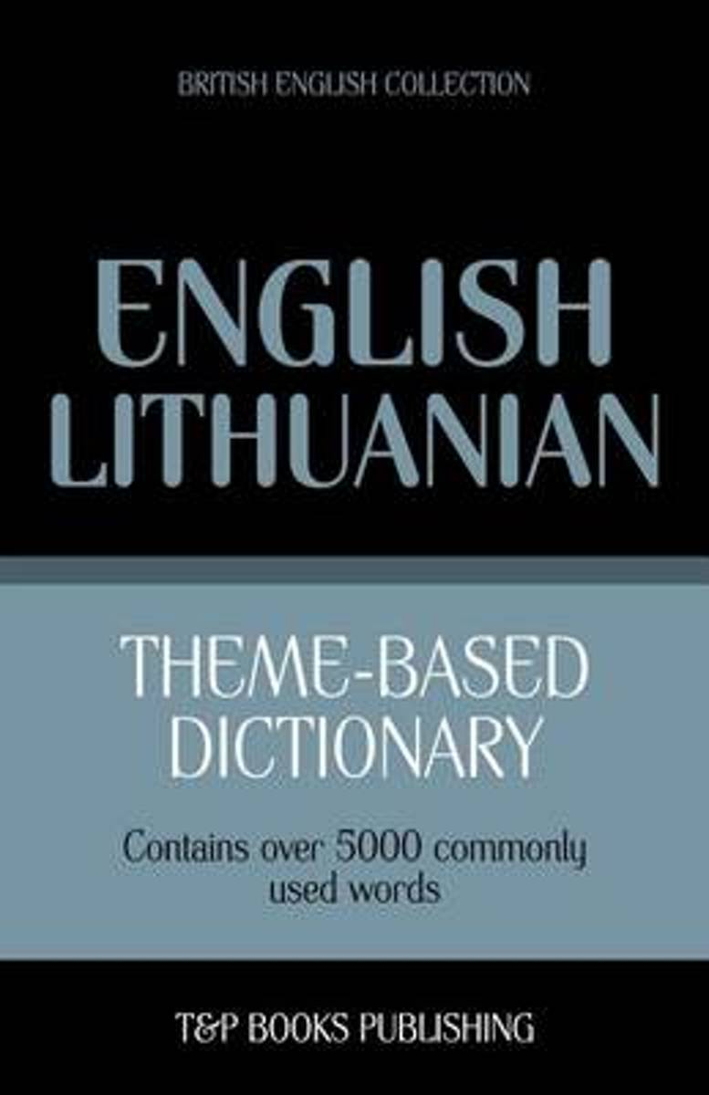 Theme-Based Dictionary British English-Lithuanian - 5000 Words