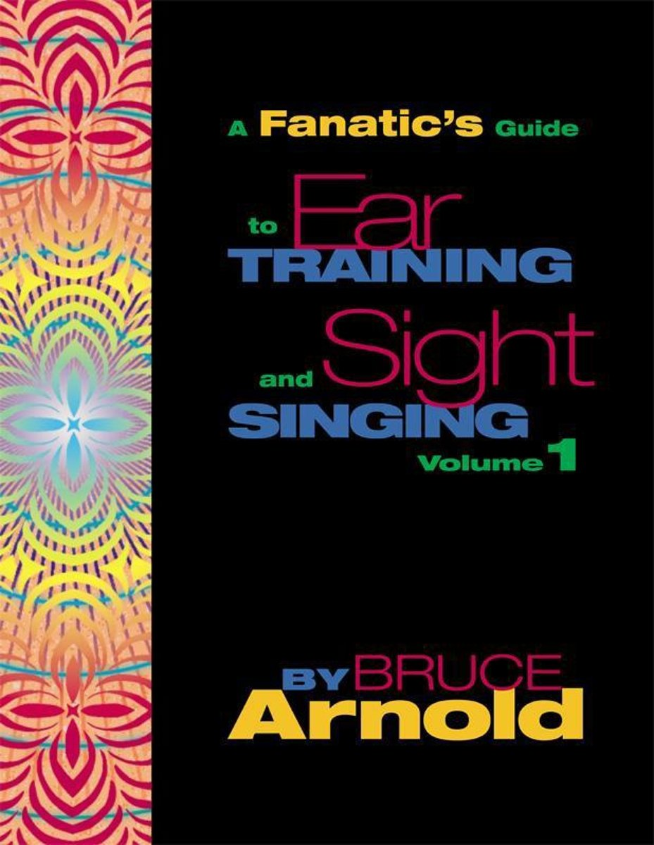 Fanatic's Guide to Sight Singing and Ear Training Volume One