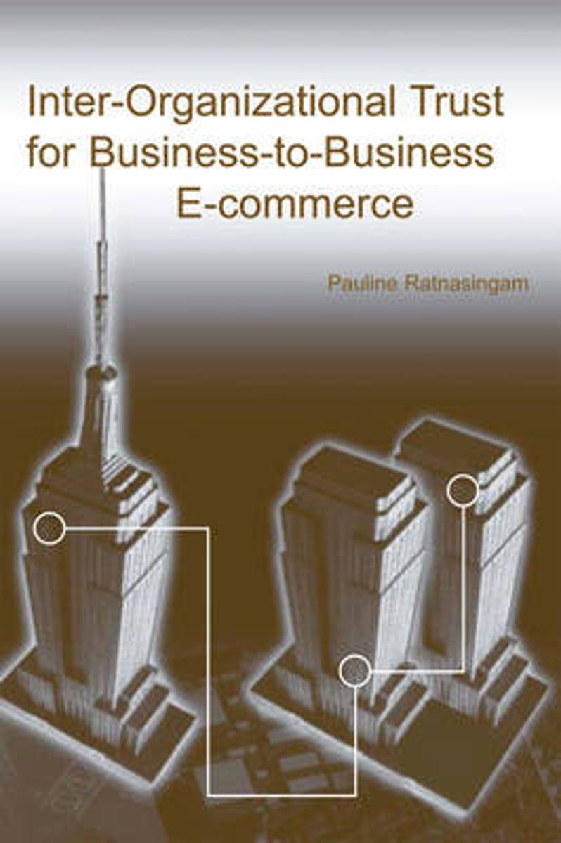 Inter-Organizational Trust For Business To Business E-Commerce-