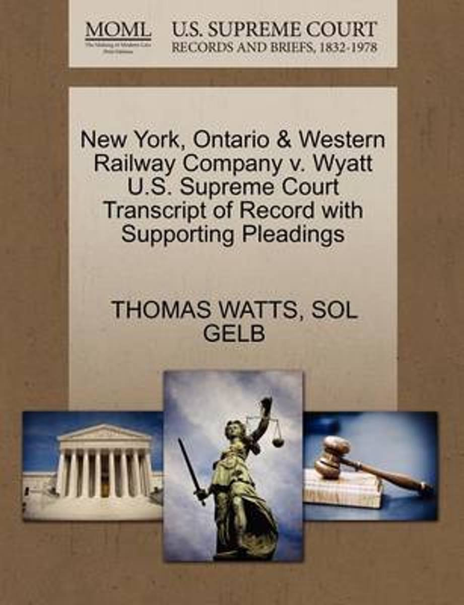 New York, Ontario & Western Railway Company V. Wyatt U.S. Supreme Court Transcript of Record with Supporting Pleadings