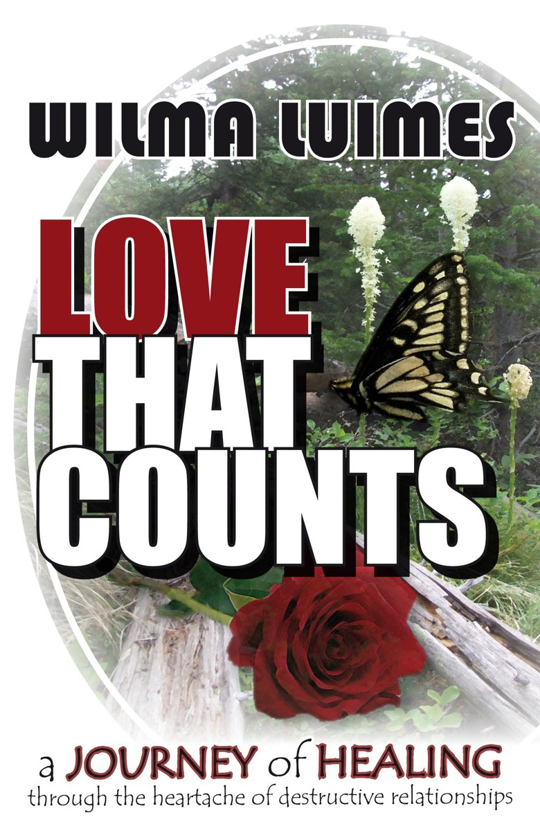 Love that Counts: A Journey of Healing through the Heartache of Destructive Relationships