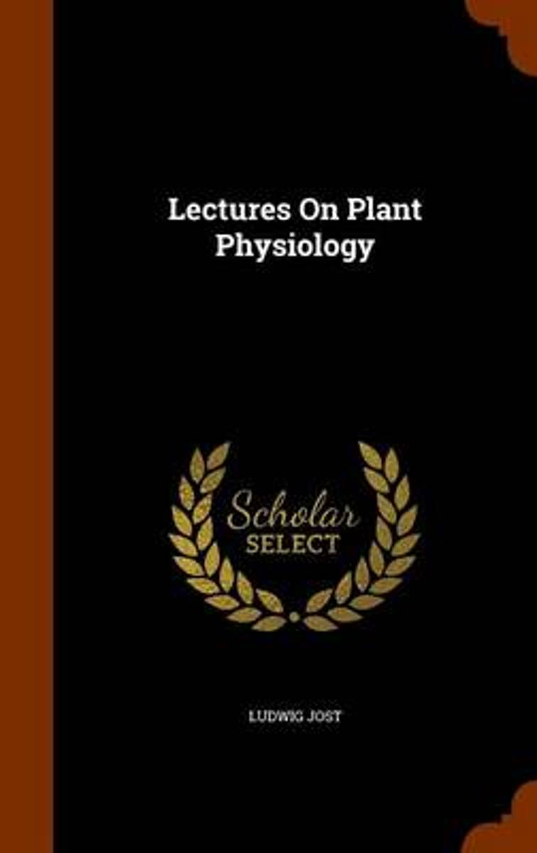 Lectures on Plant Physiology