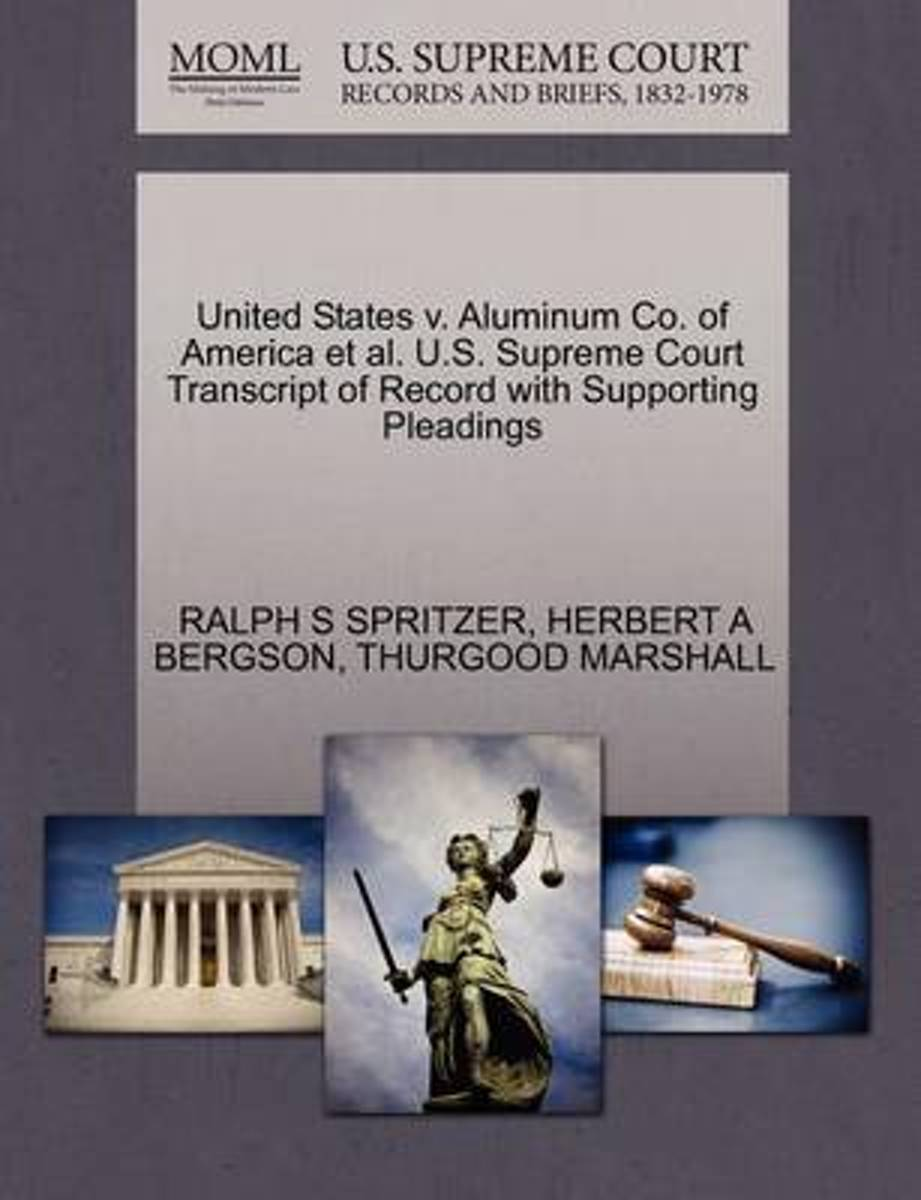United States V. Aluminum Co. of America et al. U.S. Supreme Court Transcript of Record with Supporting Pleadings