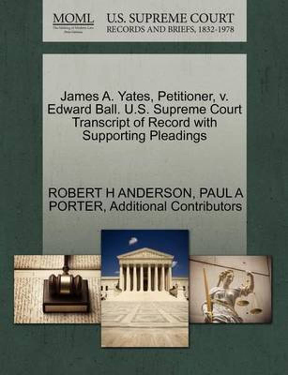 James A. Yates, Petitioner, V. Edward Ball. U.S. Supreme Court Transcript of Record with Supporting Pleadings