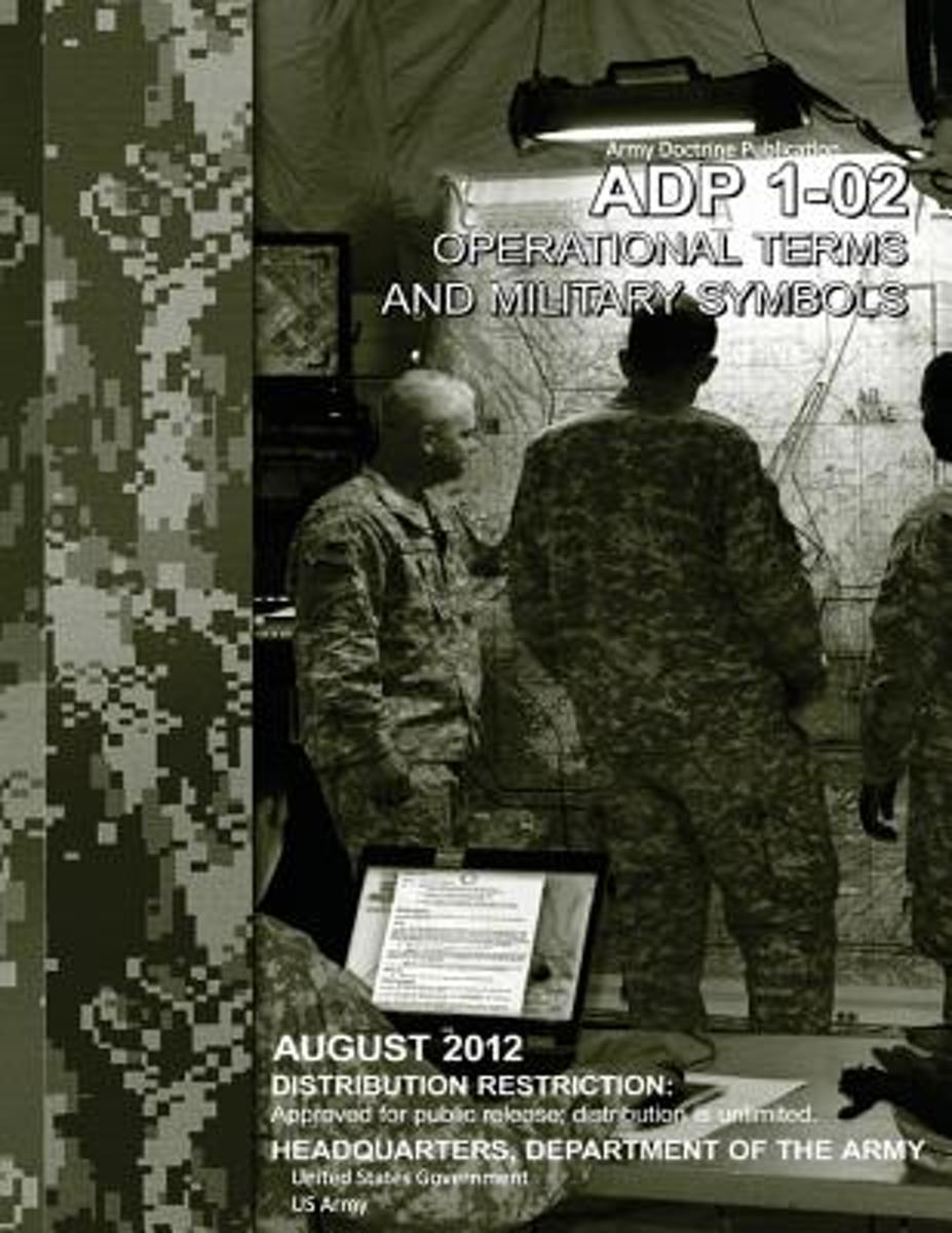 Army Doctrine Publication Adp 1-02 Operational Terms and Military Symbols August 2012