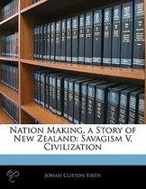 Nation Making, a Story of New Zealand
