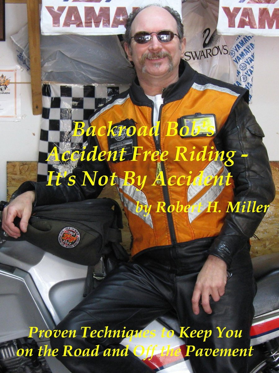 Motorcycle Safety (Vol. 1) Accident-Free Riding - It's Not By Accident