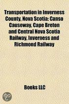 Transportation In Inverness County, Nova Scotia: Canso Causeway, Cape Breton And Central Nova Scotia Railway, Inverness And Richmond Railway