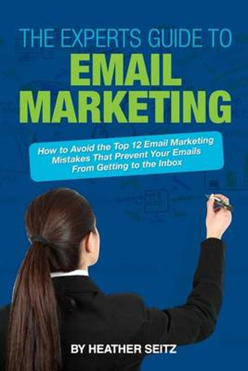 The Experts Guide to Email Marketing