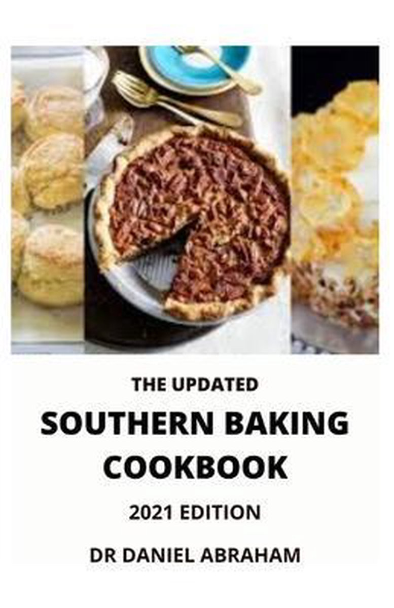 The Updated Southern Baking Cookbook. 2021 Edition