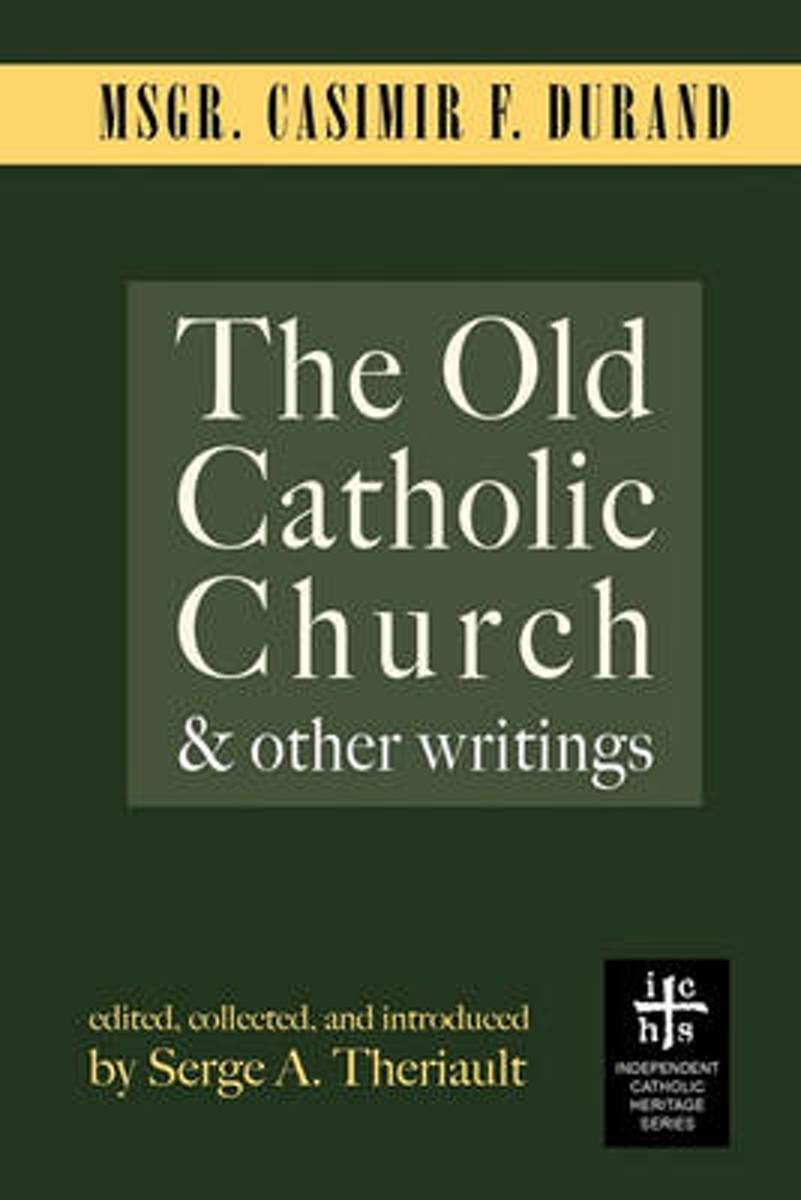 The Old Catholic Church and Other Writings