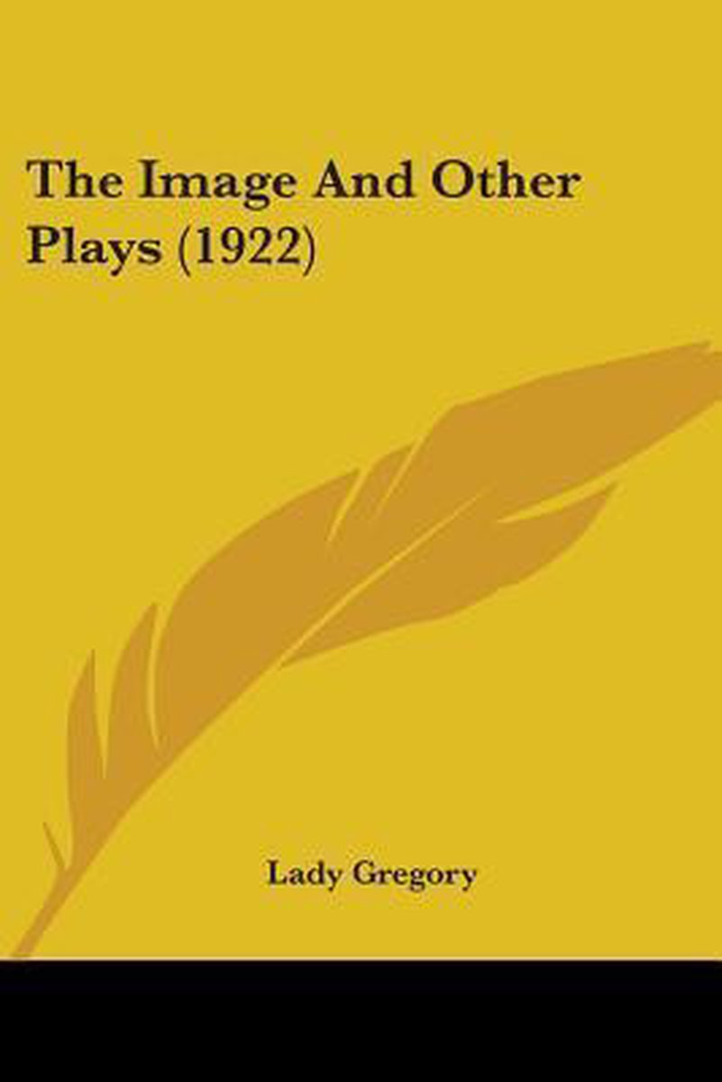 The Image and Other Plays (1922)