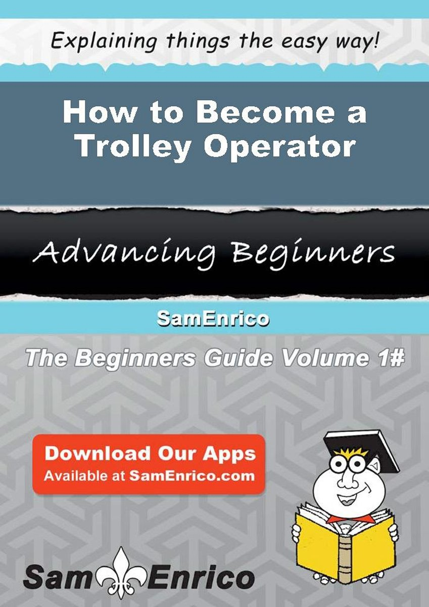 How to Become a Trolley Operator