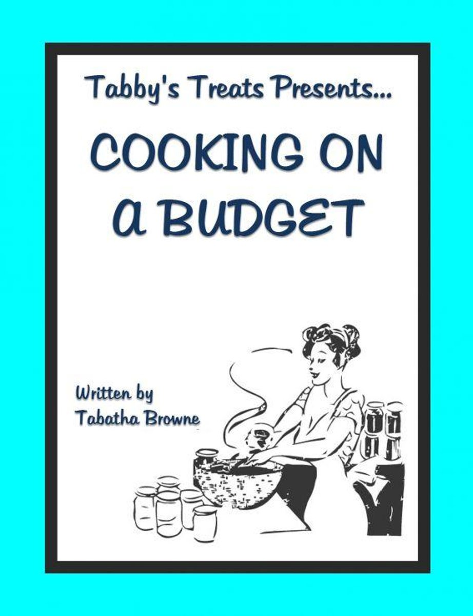 Tabby's Treats presents: Cooking on a budget