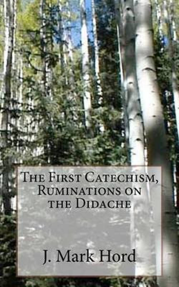The First Catechism, Ruminations on the Didache