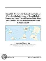 The 2007-2012 World Outlook for Finished Warp Knit Fabrics Made of Broad Fabrics Measuring More Than 12 Inches Wide That Have Been Knit and Finished I