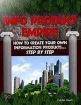 Info Product Empire - How to Create Your Own Information Products Step By Step