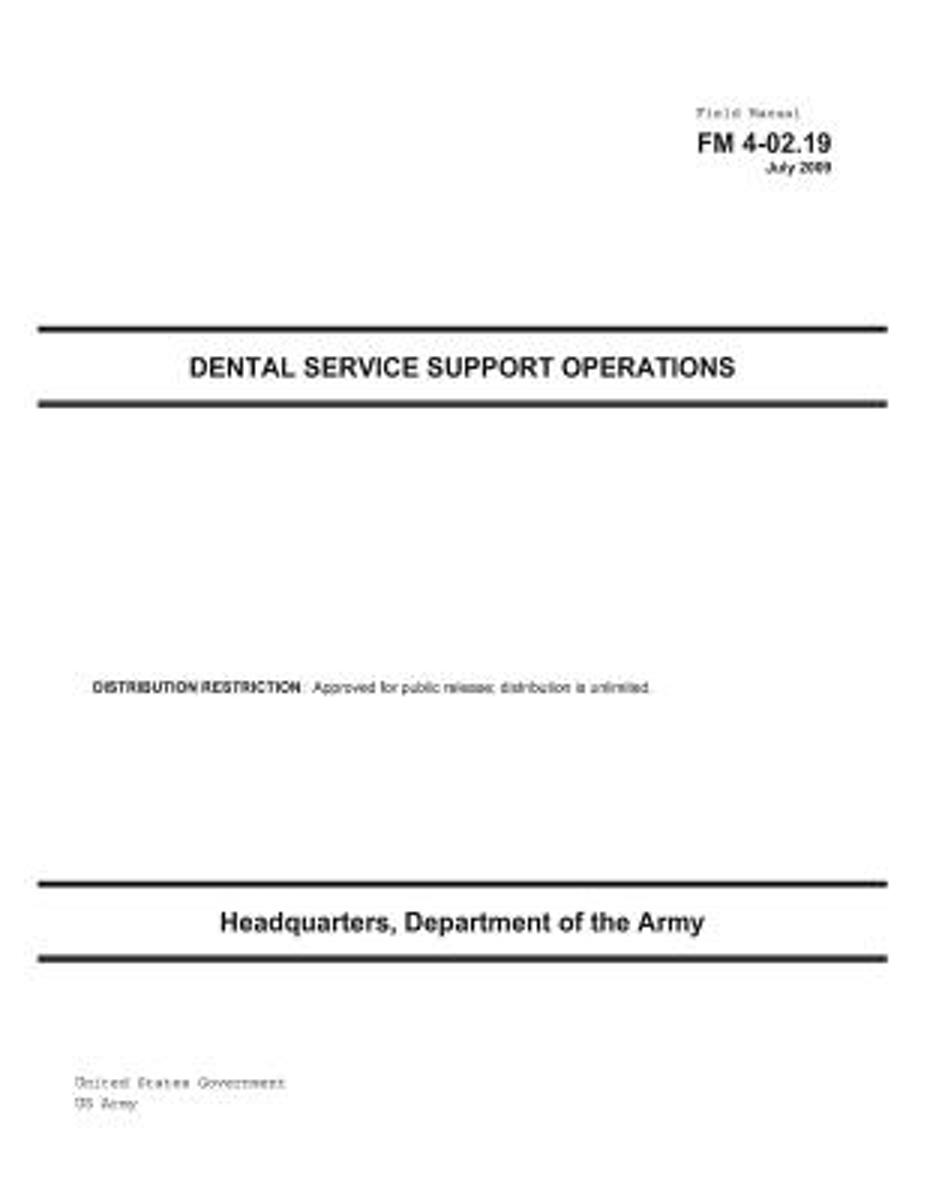 Field Manual FM 4-02.19 Dental Service Support Operations July 2009