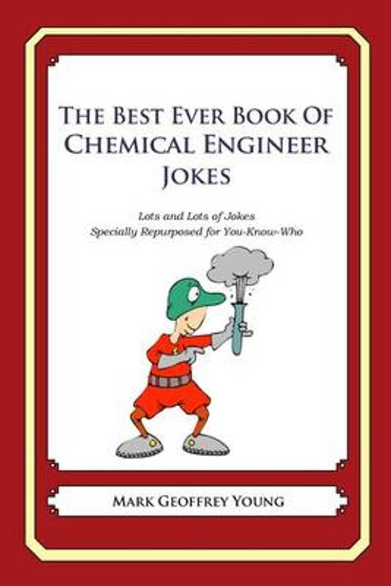 The Best Ever Book of Chemical Engineer Jokes