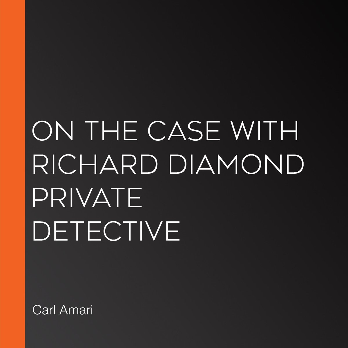 On the Case with Richard Diamond Private Detective
