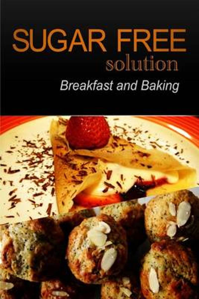 Sugar-Free Solution - Breakfast and Baking Recipes
