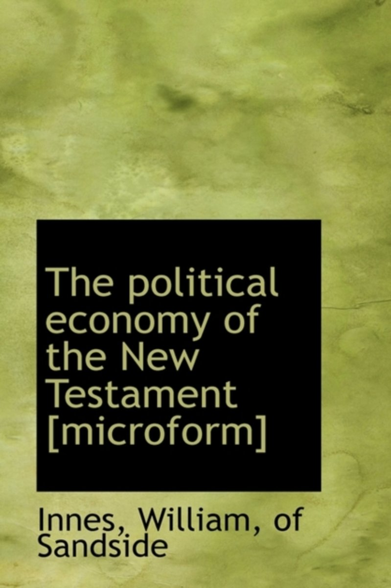 The Political Economy of the New Testament [Microform]