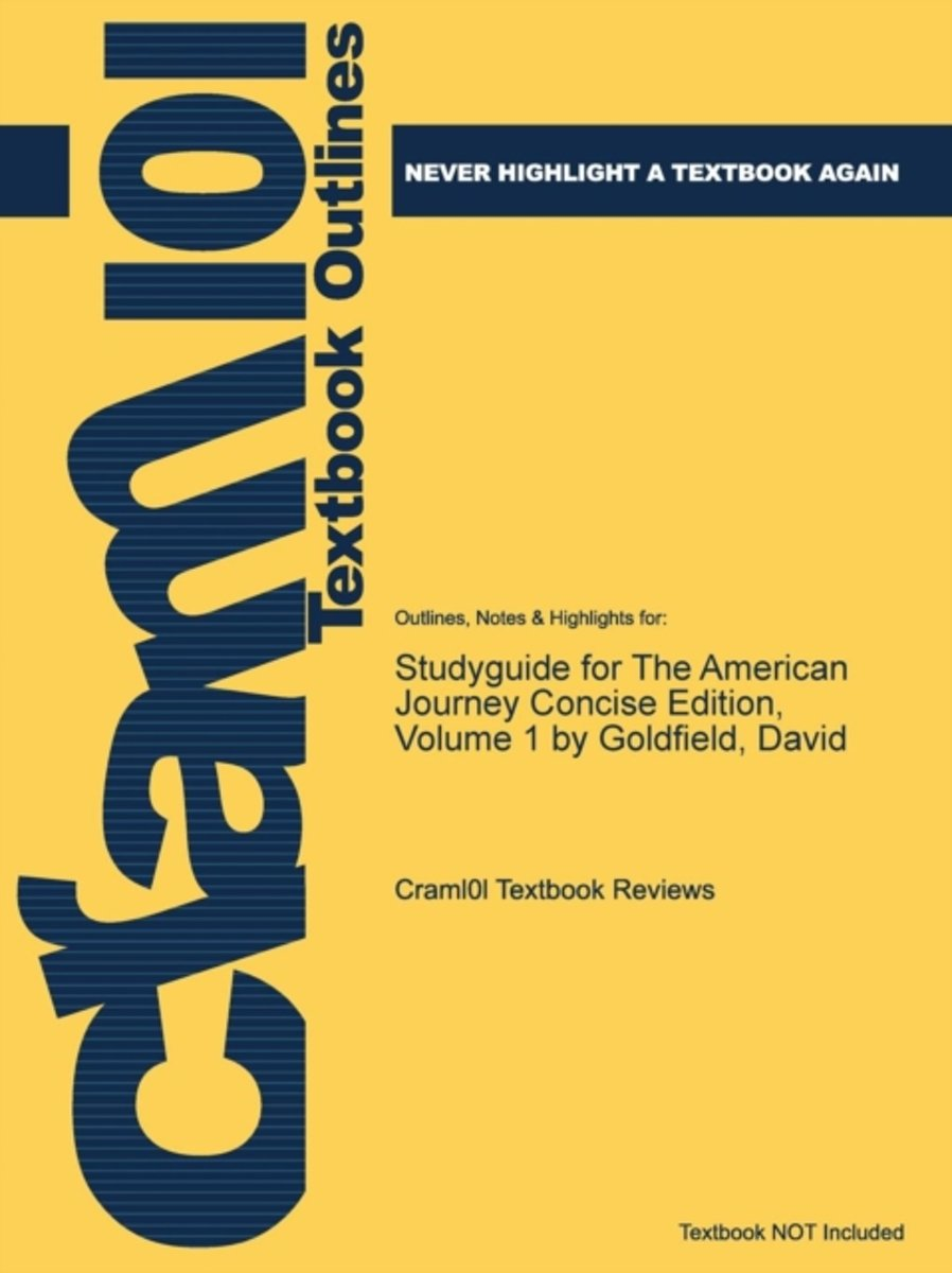 Studyguide for the American Journey Concise Edition, Volume 1 by Goldfield, David