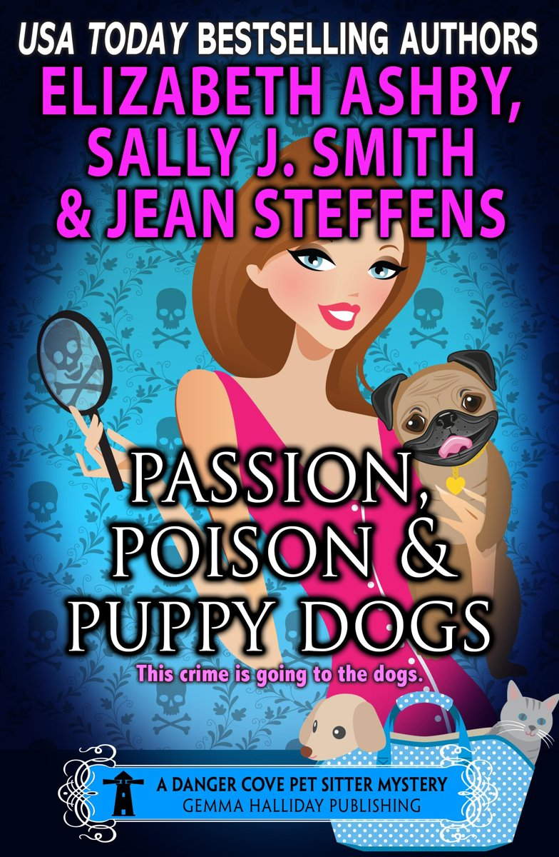 Passion, Poison & Puppy Dogs (a Danger Cove Pet Sitter Mystery)