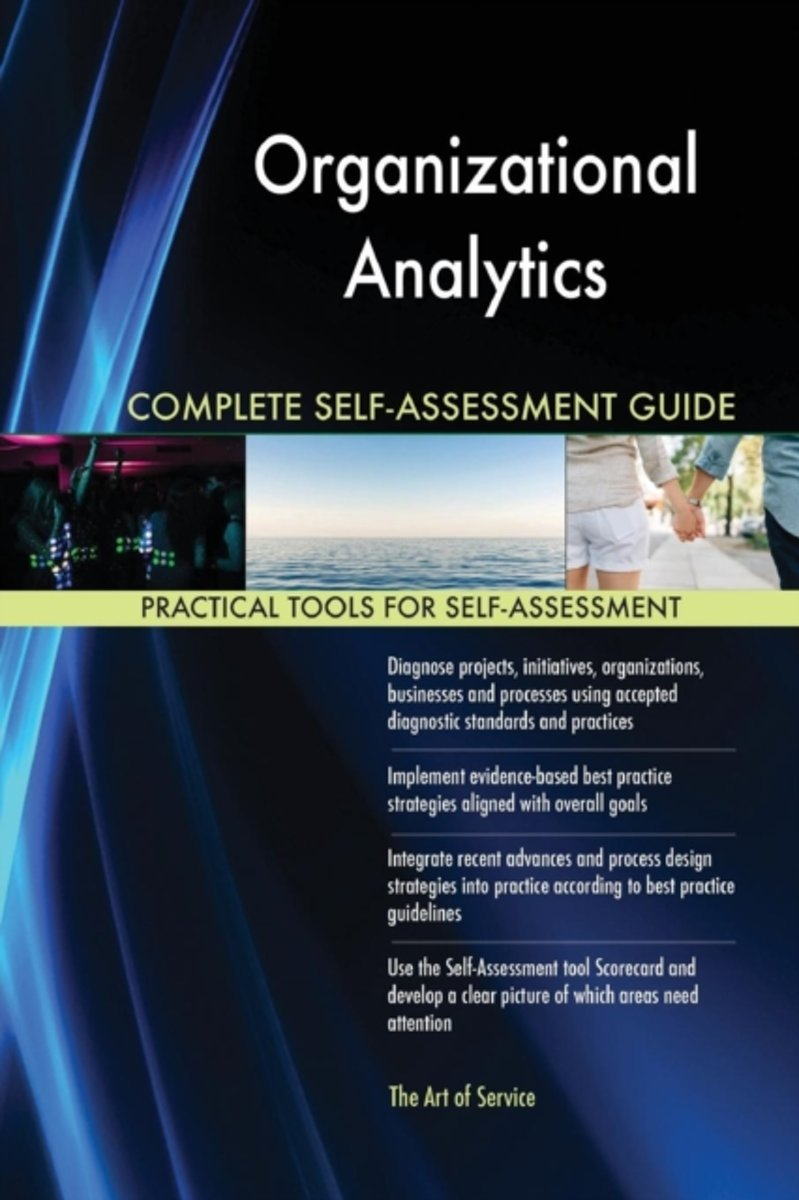 Organizational Analytics Complete Self-Assessment Guide