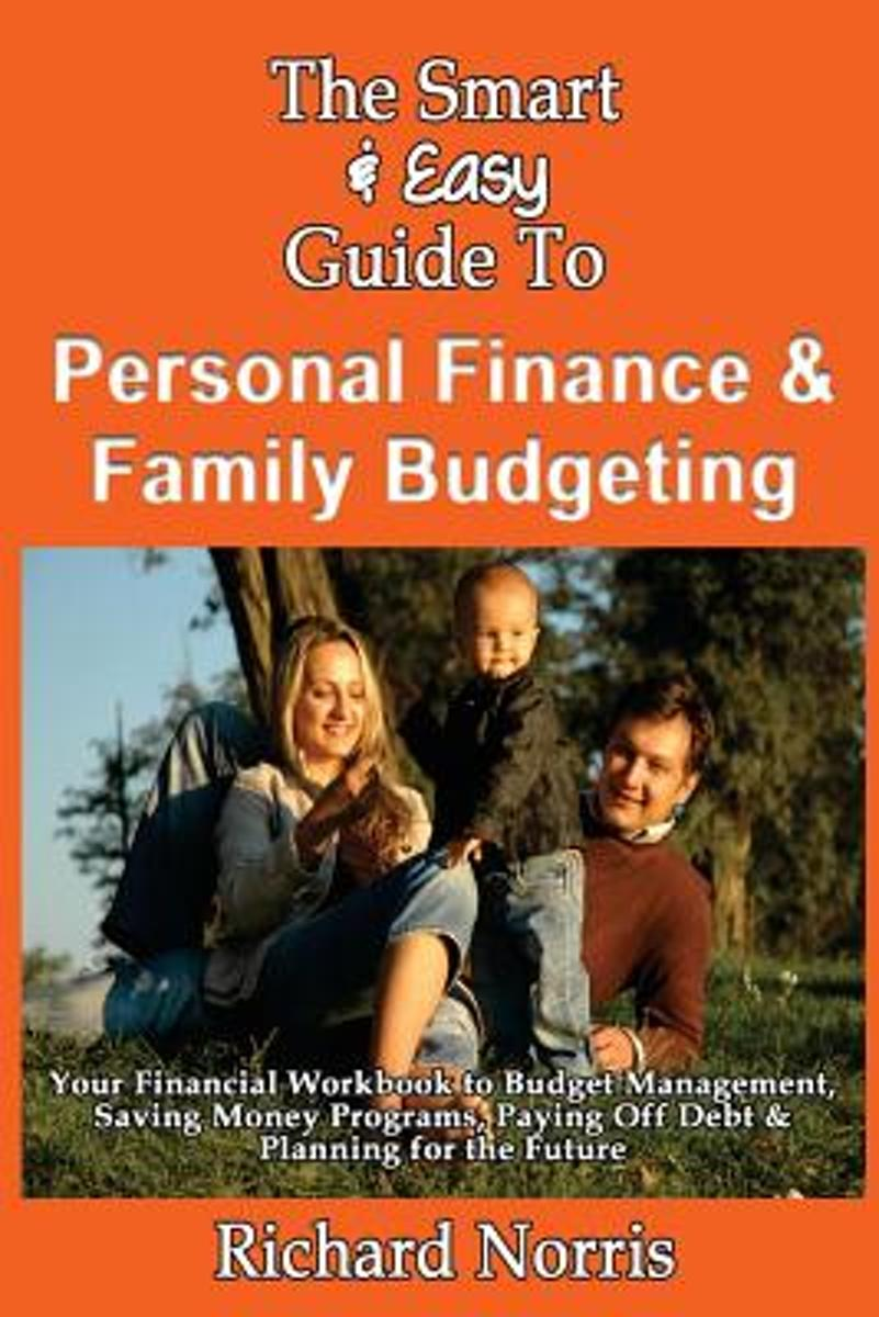 The Smart & Easy Guide to Personal Finance & Family Budgeting