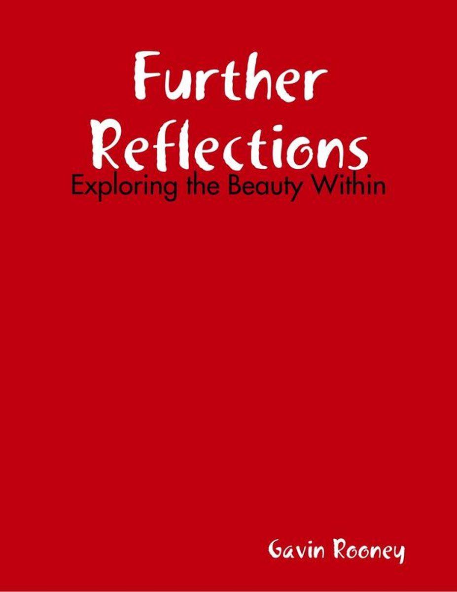 Further Reflections: Exploring the Beauty Within