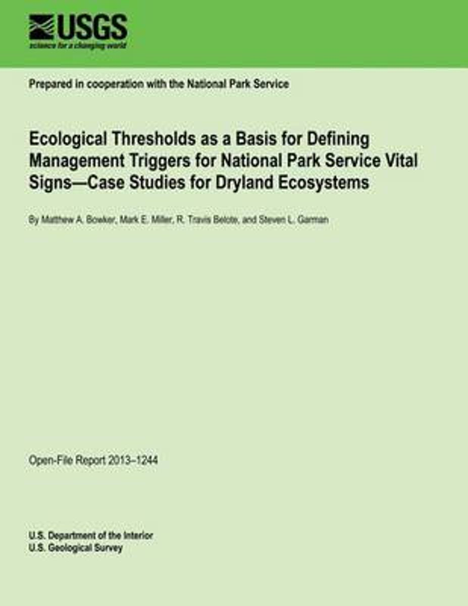 Ecological Thresholds as a Basis for Defining Management Triggers for National Park Service Vital Signs?case Studies for Dryland Ecosystems
