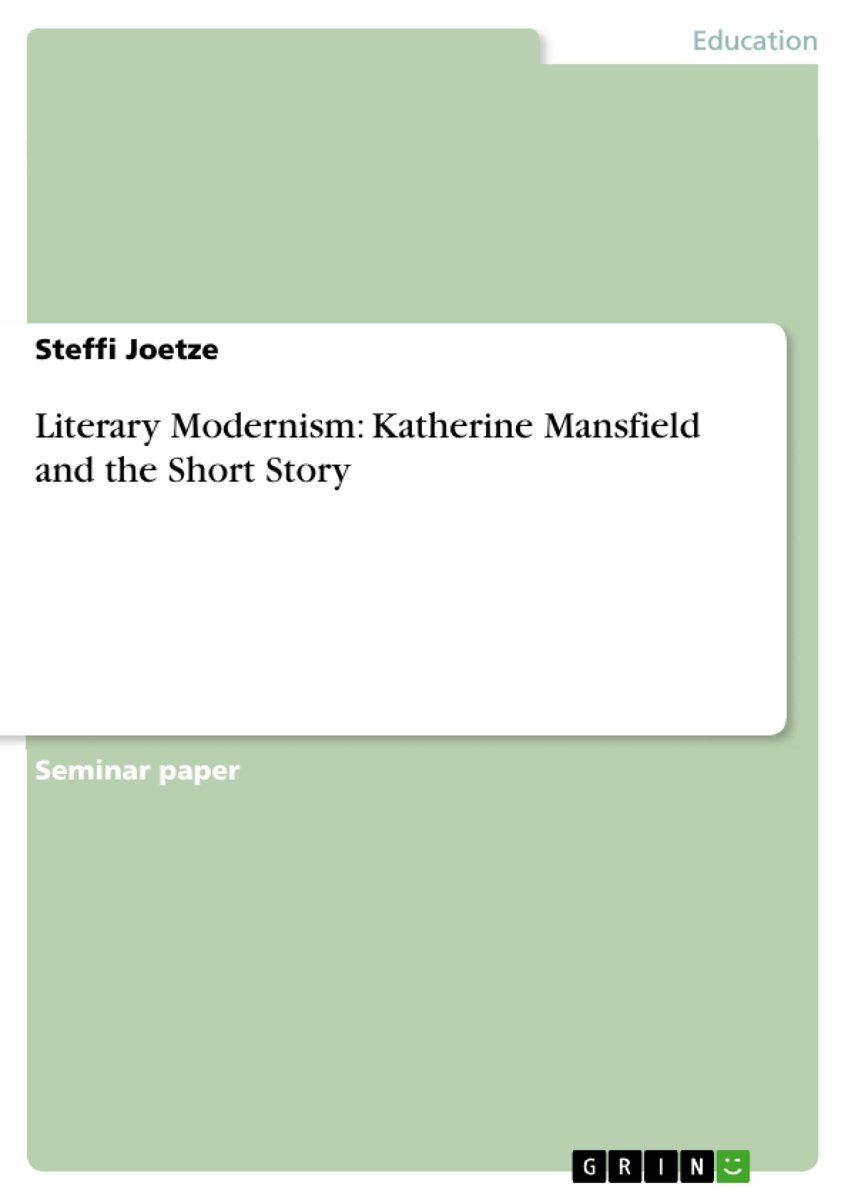 Literary Modernism: Katherine Mansfield and the Short Story