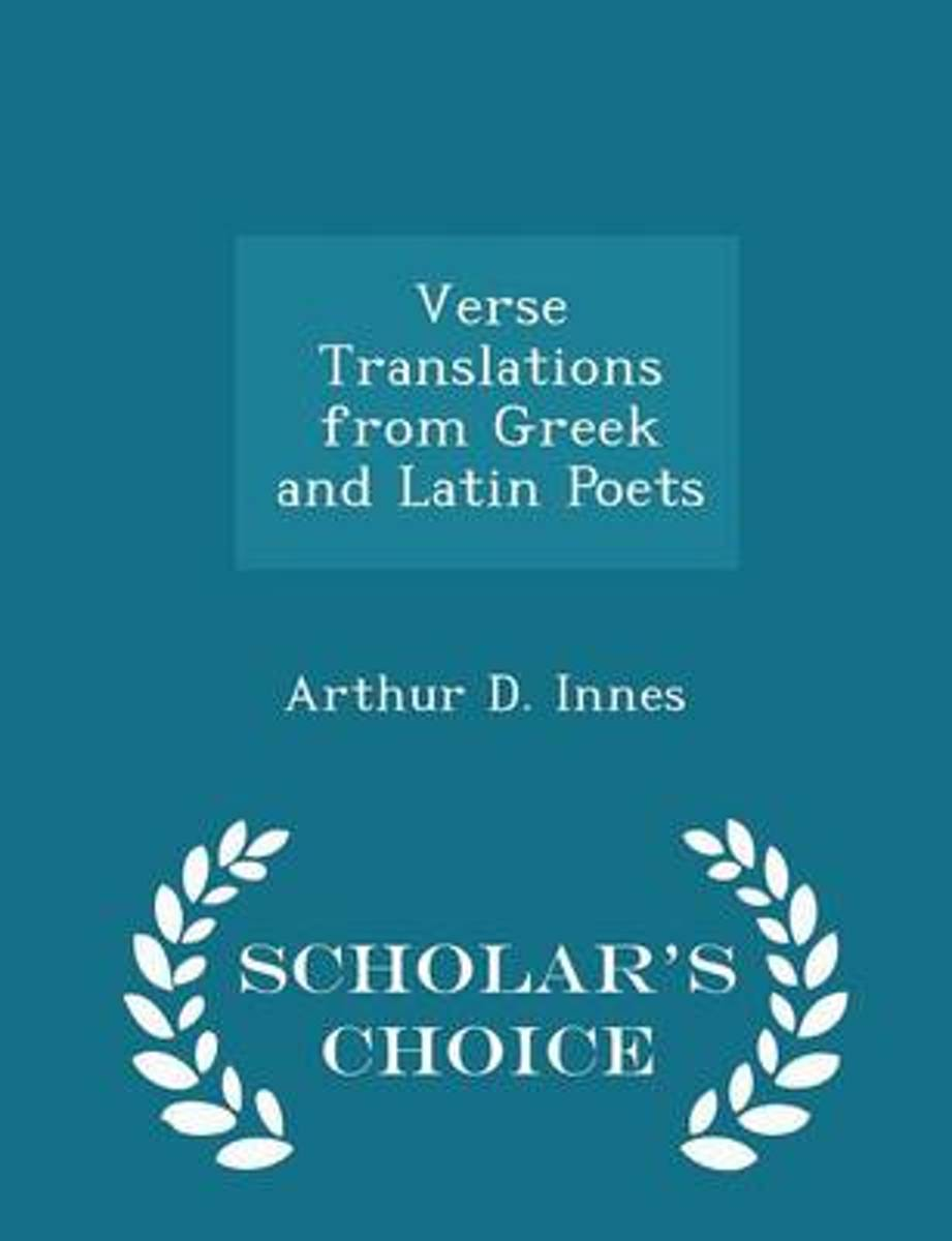 Verse Translations from Greek and Latin Poets - Scholar's Choice Edition