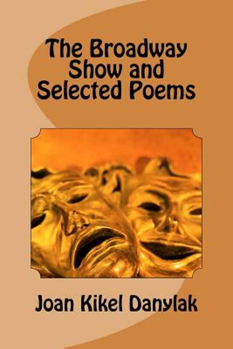 The Broadway Show and Selected Poems