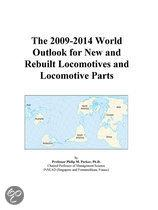 The 2009-2014 World Outlook for New and Rebuilt Locomotives and Locomotive Parts