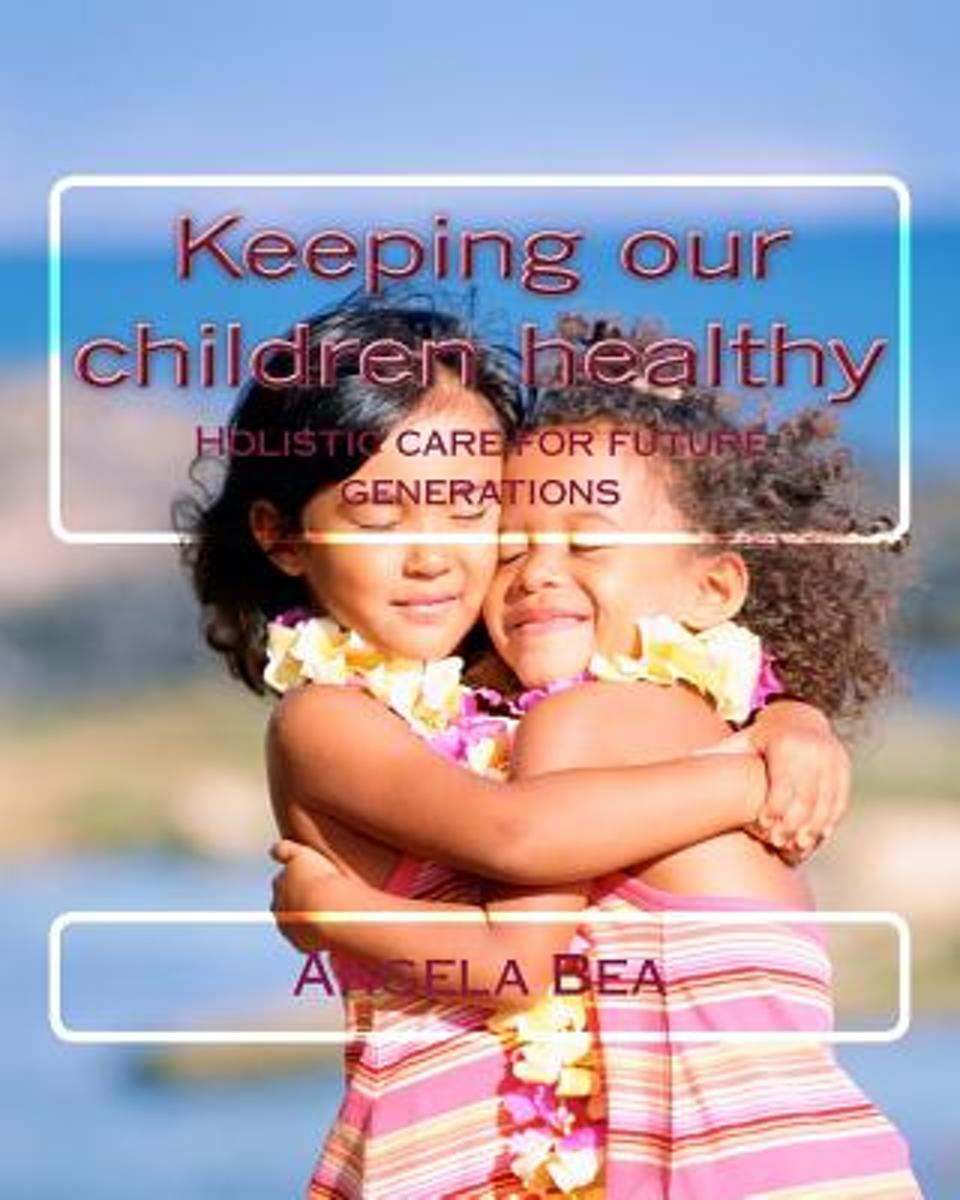Keeping Our Children Healthy