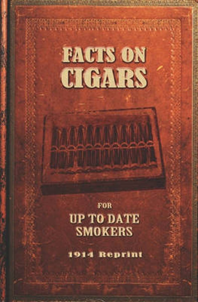 Facts on Cigars for Up to Date Smokers - 1914 Reprint