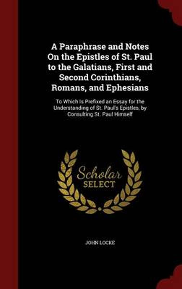 A Paraphrase and Notes on the Epistles of St. Paul to the Galatians, First and Second Corinthians, Romans, and Ephesians