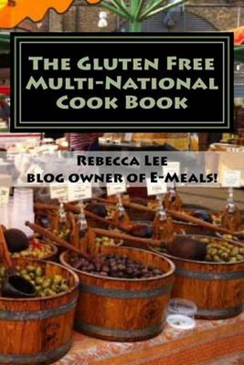 The Gluten Free Multi-National Cook Book