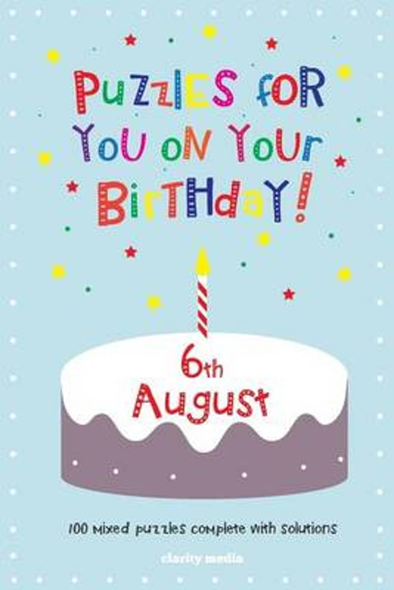 Puzzles for You on Your Birthday - 6th August