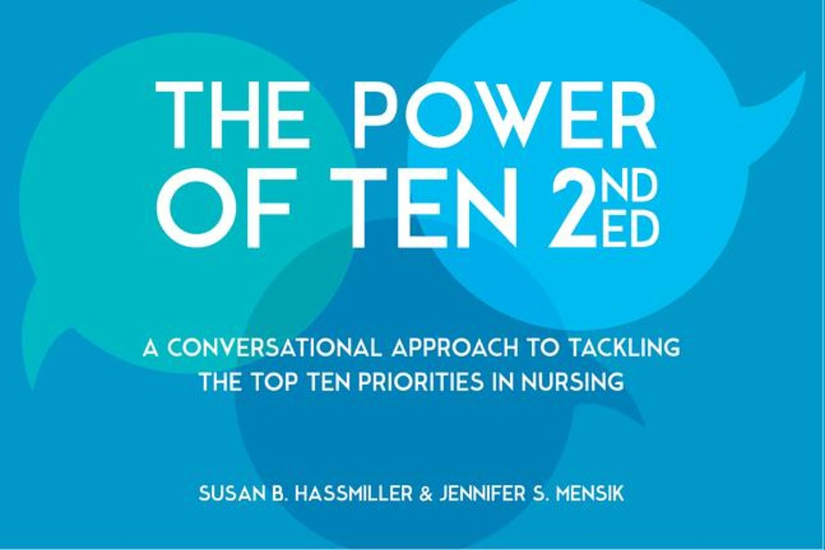 The Power of Ten, Second Edition: A Conversational Approach to Tackling the Top Ten Priorities in Nursing