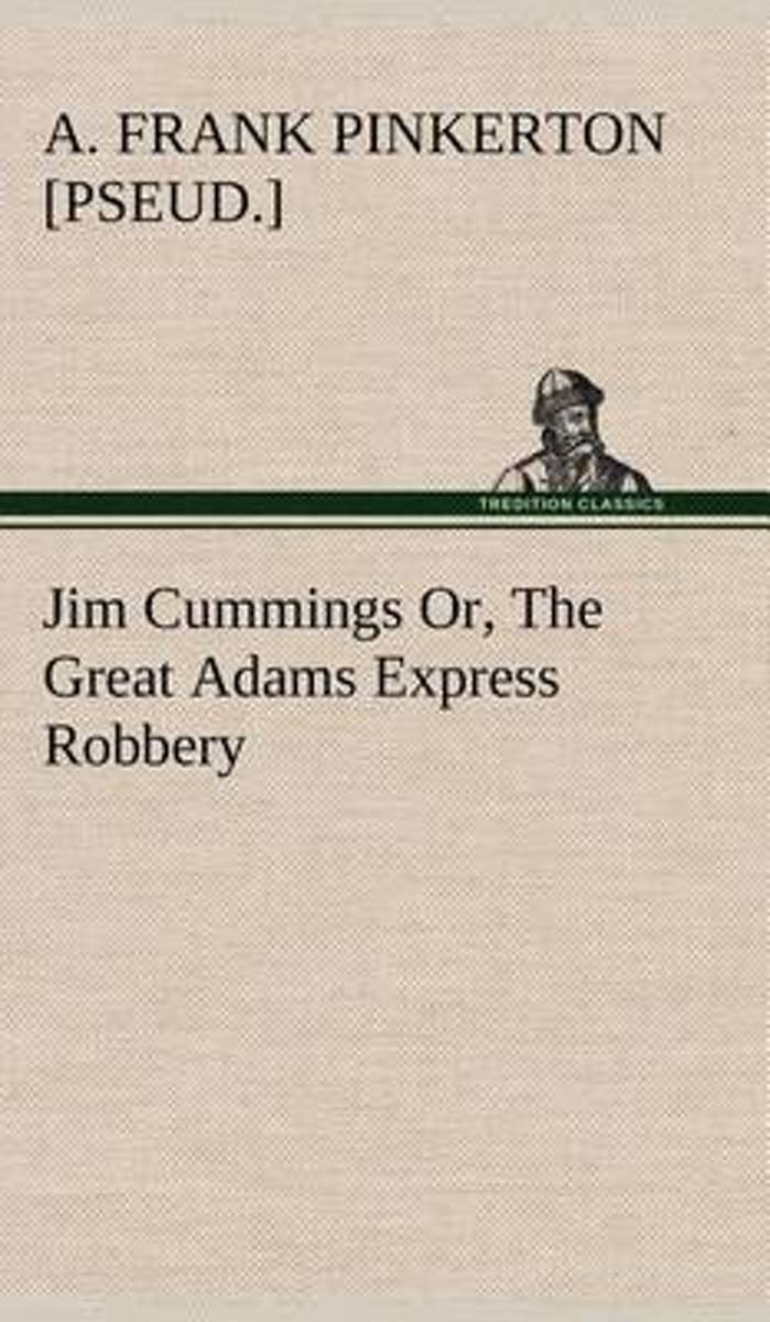 Jim Cummings Or, the Great Adams Express Robbery