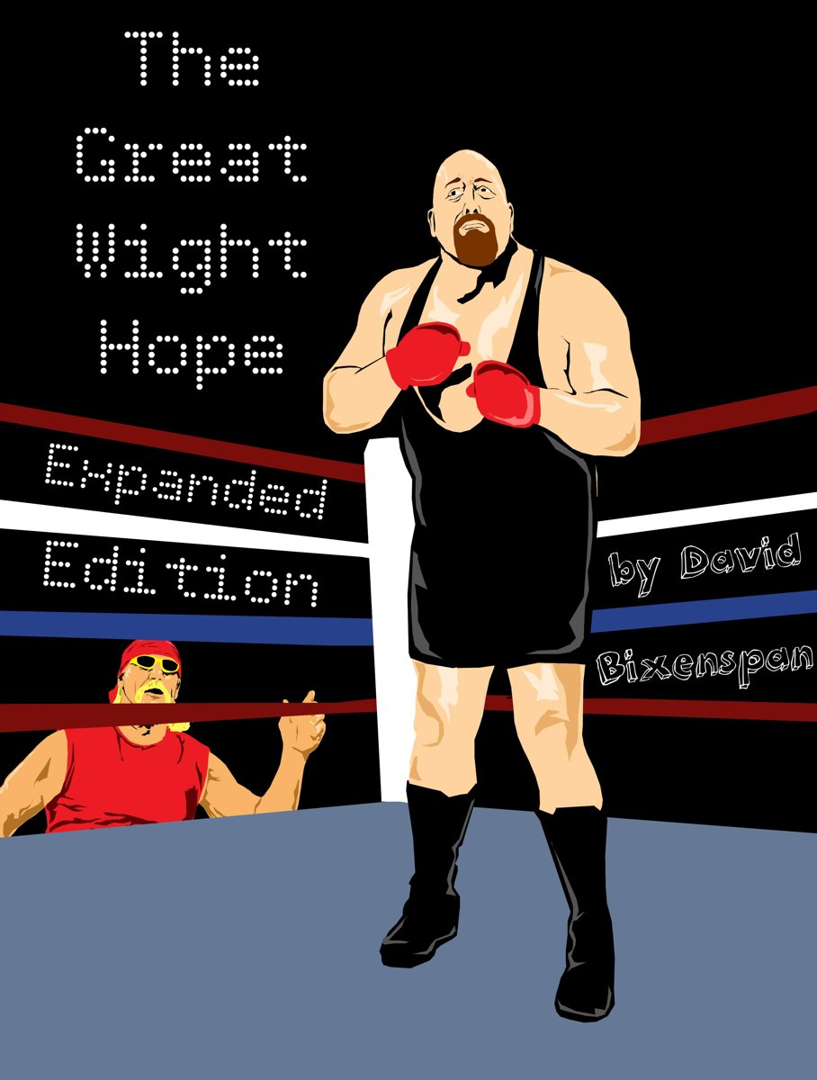 The Great Wight Hope: How WWE's ''The Big Show'' Almost Became A Boxer (Expanded Edition)