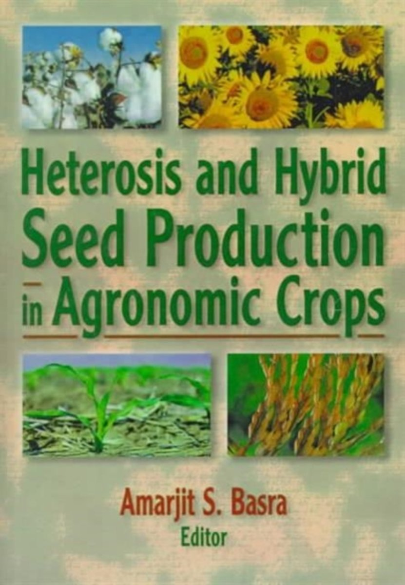 Heterosis and Hybrid Seed Production in Agronomic Crops