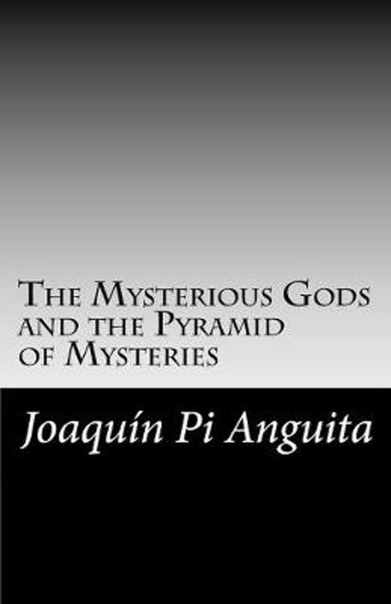 The Mysterious Gods and the Pyramid of Mysteries