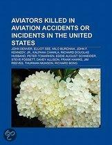 Aviators Killed In Aviation Accidents Or Incidents In The United States: John Denver, Elliot See, Milo Burcham, John F. Kennedy, Jr.